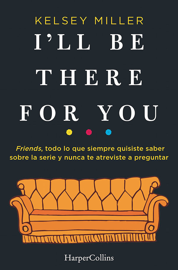 I'll be There for you - Kelsey Miller - Harpercollins