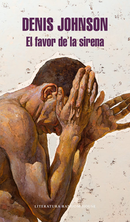 El Favor de la Sirena - Denis Johnson - Literatura Random House