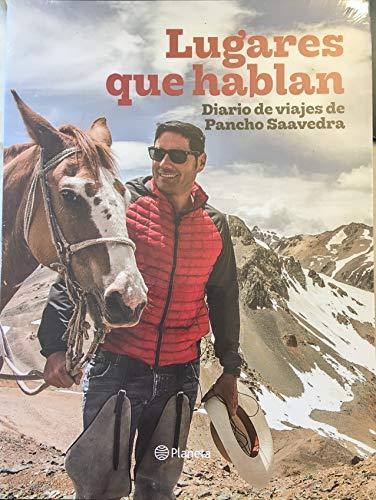 Lugares que Hablan - Francisco Saavedra - Planeta