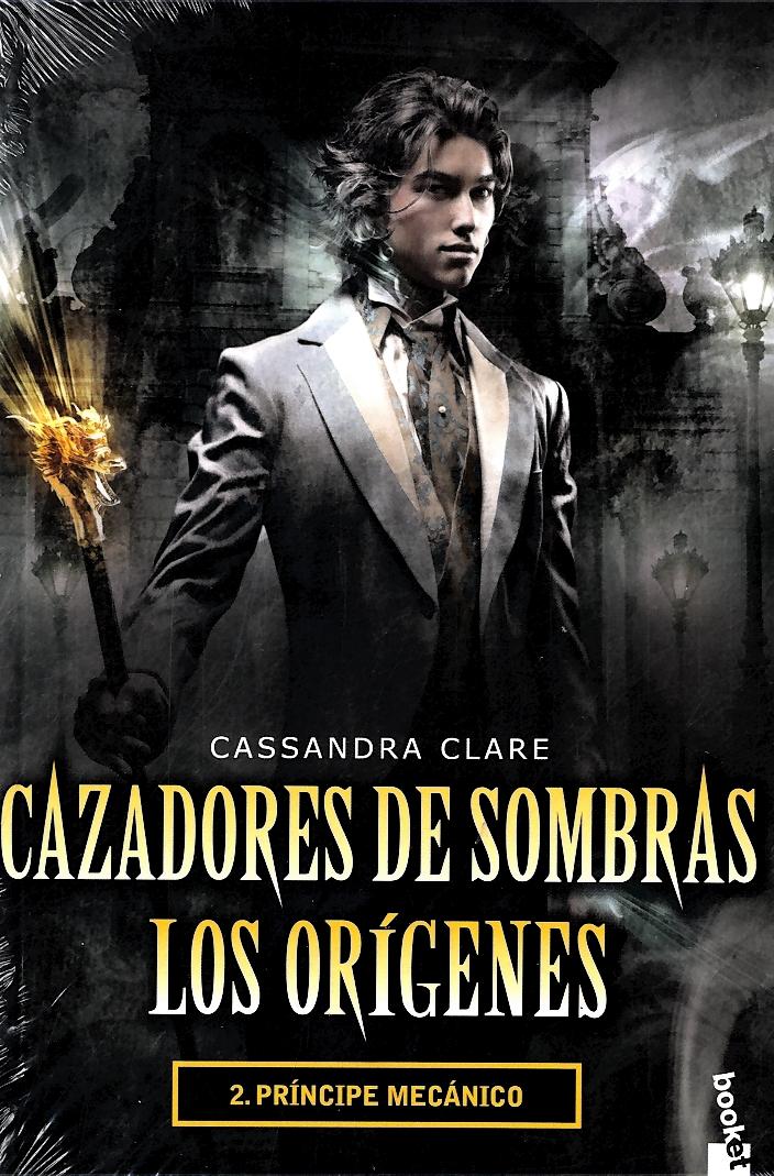 Cazadores de Sombras los Origenes 2. Principe Meca - Cassandra Clare - Booket