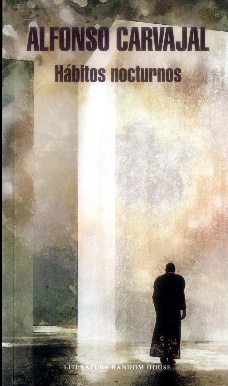 Hábitos Nocturnos - Alfonso Carvajal - Penguin Random House