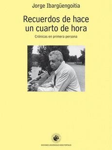 Recuerdos de hacer un Cuarto de Hora. - Jorges Ibarguengoitita - Universidad Diego Portales