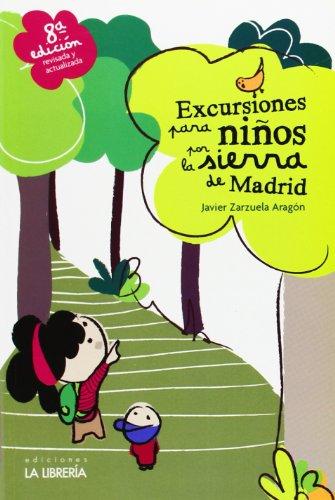 Excursiones Para Niños por la Sierra de Madrid - Javier Zarzuela Aragón - Ediciones La Libreria