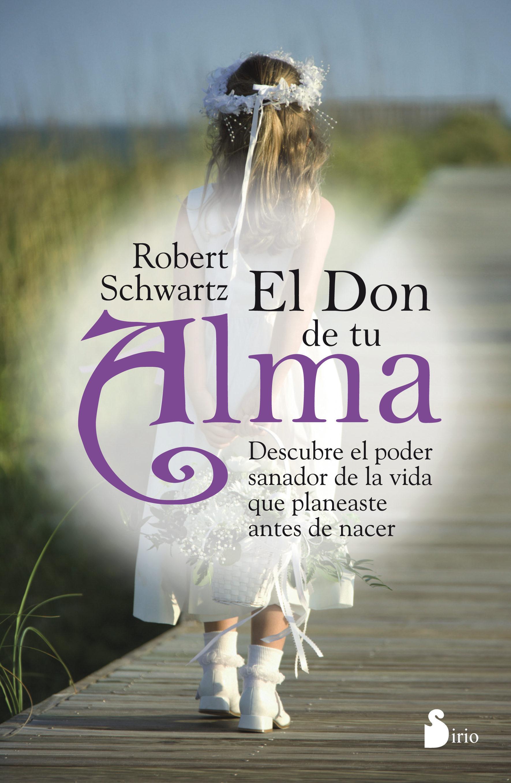 El don de tu alma - Robert Schwartz - Sirio