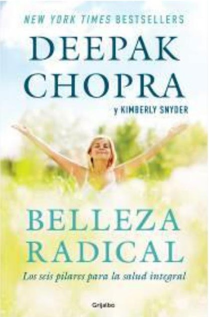 Belleza Radical - Kimberly Snyder Deepak Chopra - Grijalbo