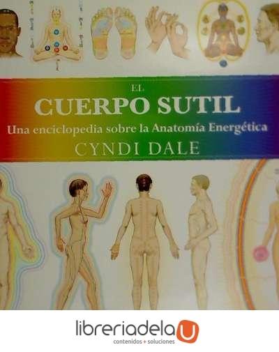 El Cuerpo Sutil - Cyndi Dale - Sirio