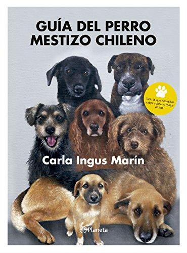 Guía del Perro Mestizo - Carla Ingus - Planeta