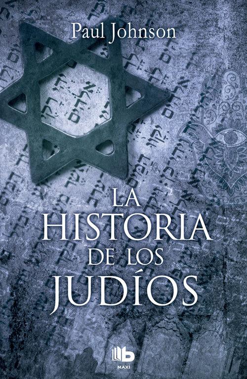 La Historia de los Judíos - Paul Johnson - B DE BOLSILLO