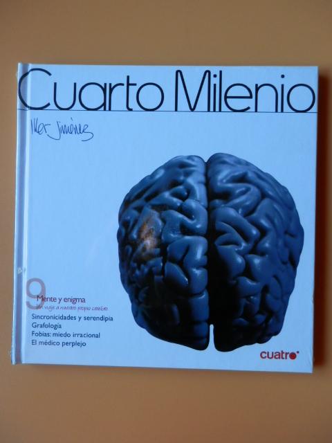 Cuarto Milenio. Mente y enigma. Un viaje a nuestro propio cerebro. Nº 9