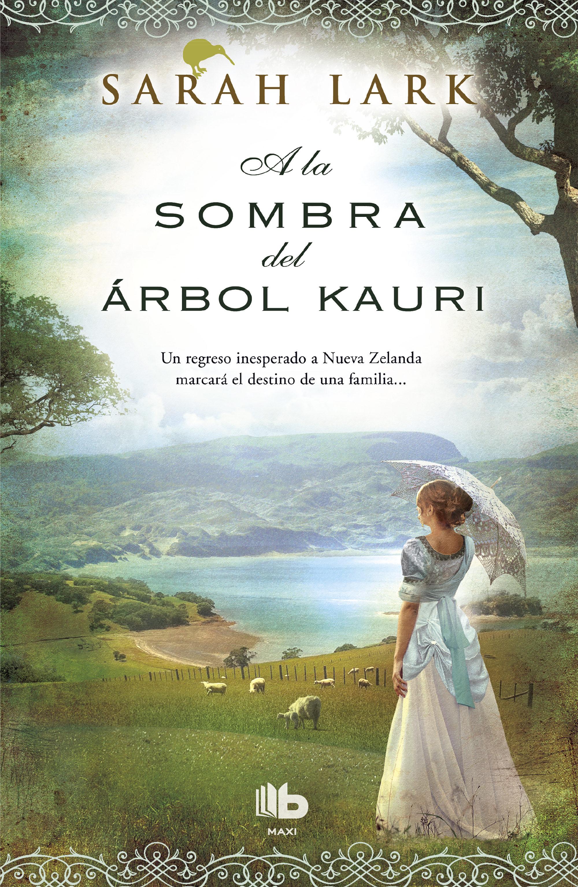 A la Sombra del Árbol Kauri - Sarah Lark - B De Bolsillo