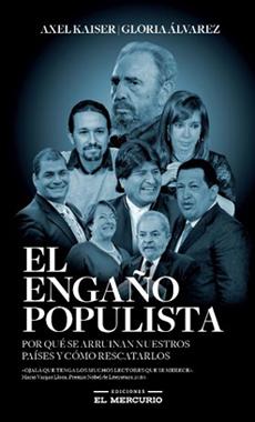 Engaño Populista, el - Axel Kaiser - Gloria Álvarez - Ediciones El Mercurio