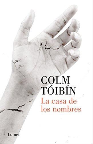 La Casa de los Nombres - Colm Tóibín - Lumen