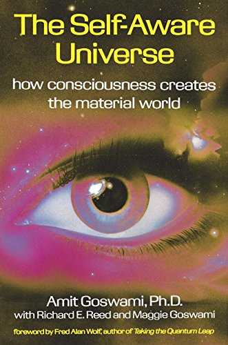 The Self-Aware Universe: How Consciousness Creates the Material Universe: How Consciousness Creates the Material World (Hors Catalogue) (libro en Inglés) - Amit Goswami - Tarcherperigee