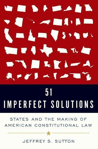 51 Imperfect Solutions: States and the Making of American Constitutional law (libro en Inglés) - Jeffrey S. Sutton - Oxford University Press