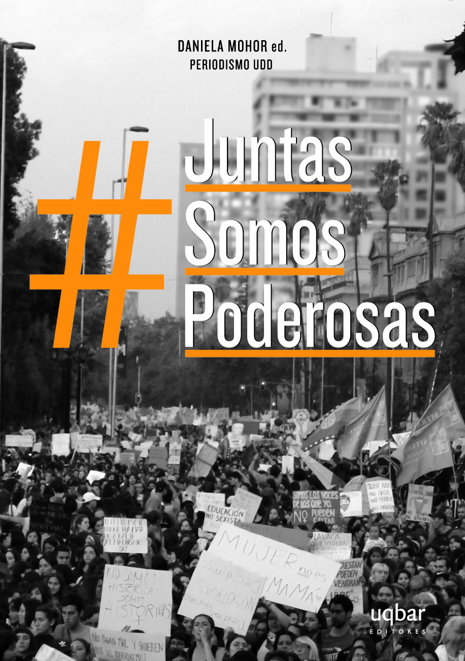 Juntas Somos Poderosas (#JuntasSomosPeligrosas) - Daniela Mohor - Uqbar Editores