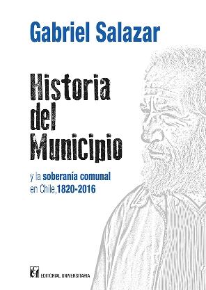 Historia del Municipio y la Soberania Comunal en Chile (1820-2016)