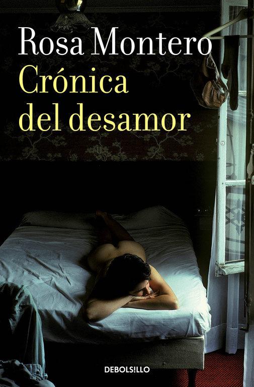 Crónica del Desamor - Rosa Montero - Debolsillo