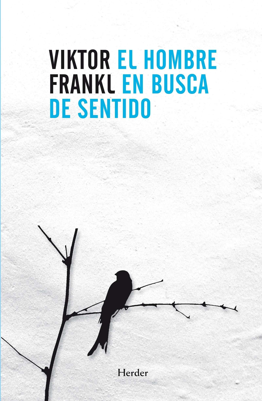 El Hombre en Busca de Sentido - Viktor Frankl - Herder